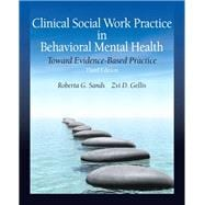 Clinical Social Work Practice in Behavioral Mental Health Toward Evidence-Based Practice
