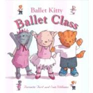 Ballet Kitty: Ballet Class
