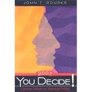 You Decide! Current Debates in American Politics, 2007 Edition