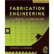 Fabrication Engineering at the Micro and Nanoscale