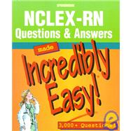 Nclex-Rn Questions & Answers Made Incredibly Easy: 3,000 + Questions!