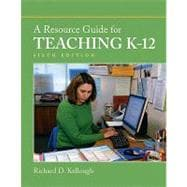 Resource Guide for Teaching K-12, 6/e