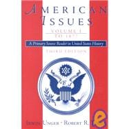 American Issues: A Primary Source Reader in United States History, Volume I: To 1877
