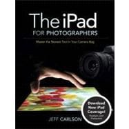 The iPad for Photographers Master the Newest Tool in Your Camera Bag