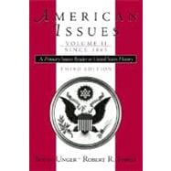 American Issues: A Primary Source Reader in United States History, Volume II: Since 1865