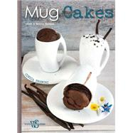 Mug Cakes Sweet & Savory Recipes