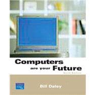 Computers Are Your Future, Complete Value Package (includes PHIT TIPS : Microsoft Office 2007)