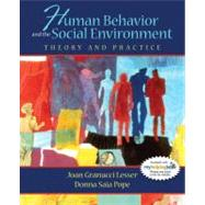 Human Behavior and the Social Environment : Theory and Practice