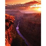 The Changing Earth Exploring Geology and Evolution (with Physical GeologyNOW)