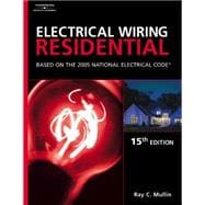 Electrical Wiring Residential: Based on the 2005 National Electrical Code