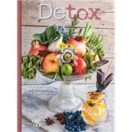 Detox Practical Tips and Recipes for Clean Eating