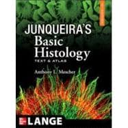 Junqueira's Basic Histology: Text and Atlas, 12th Edition Text and Atlas