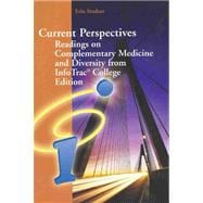Current Perspectives: Readings on Complementary Medicine and Diversity from InfoTrac College Edition for Brannon/Feist's Health Psychology: An Introduction to Behavior and Health, 6th