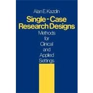 Single-Case Research Designs : Methods for Clinical and Applied Settings