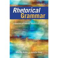 Rhetorical Grammar Grammatical Choices, Rhetorical Effects Plus Pearson Writer -- Access Card Package