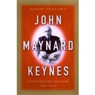 John Maynard Keynes Fighting for Freedom, 1937-1946