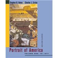 Portrait of America to 1877 : From the European Discovery of America to the End of Reconstruction