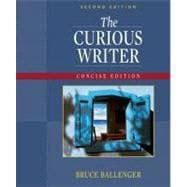 Curious Writer, The: Concise Edition