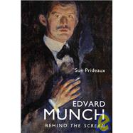 Edvard Munch Behind The Scream