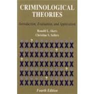 Criminological Theories : Introduction, Evaluation, and Application