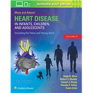 Moss & Adams? Heart Disease in Infants, Children, and Adolescents, Including the Fetus and Young Adult