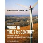 Work in the 21st Century: An Introduction to Industrial and Organizational Psychology, 3rd Edition