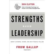 Strengths Based Leadership Great Leaders, Teams, and Why People Follow