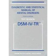 Diagnostic and Statistical Manual of Mental Disorders,Text Revision (DSM-IV-TR)