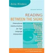 Reading Between the Signs : Intercultural Communication for Sign Language Interpreters