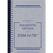 Desk Reference to the Diagnostic Criteria from DSM-IV-TR