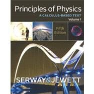 Principles of Physics A Calculus-Based Text, Volume 1
