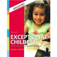 Exceptional Children : An Introduction to Special Education (with MyEducationLab) Value Package (includes Special Education Law)