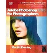 Adobe Photoshop CS3 for Photographers : A Professional Image Editor's Guide to the Creative Use of Photoshop for the Macintosh and PC