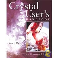 Crystal User's Handbook An Illustrated Guide