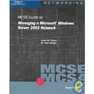 McSe Guide Tomanaging a Microsoft Windows Server 2003 Network: Exam 70-291
