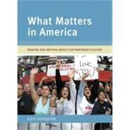 What Matters in America : Reading and Writing about Contemporary Culture