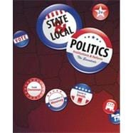 State & Local Politics: Institutions & Reform: The Essentials, 2nd Edition