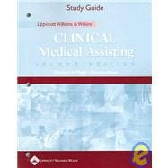 Study Guide to Accompany Lippincott Williams & Wilkins' Clinical Medical Assisting