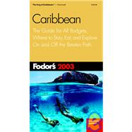 Caribbean 2003 : The Guide for All Budgets, Completely Updated Every Year, with Many Maps and Travel Tips