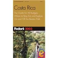 Costa Rica 2003 : The Guide for All Budgets, Where to Stay, Eat, and Explore on and off the Beaten Path