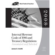 West Federal Taxation Internal Revenue Code of 1986 and Treasury Regulations: Annotated and Selected, 2008 edition