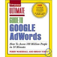 Ultimate Guide to Google Adwords : How to Access 100 Million People in 10 Minutes