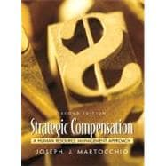 Strategic Compensation : A Human Resource Management Approach