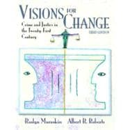 Visions for Change : Crime and Justice in the 21st Century