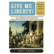Give Me Liberty!: An American History, Volume 1