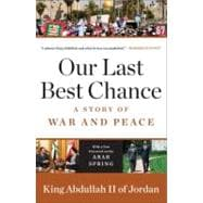Our Last Best Chance A Story of War and Peace