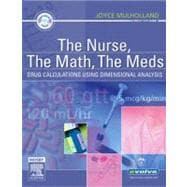 The Nurse, The Math, The Meds; Drug Calculations Using Dimensional Analysis