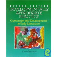 Developmentally Appropriate Practice : Curriculum and Development in Early Education
