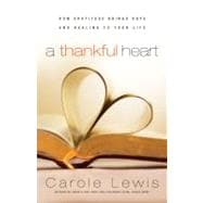 A Thankful Heart How Gratitude Brings Hope And Healing To Your Life