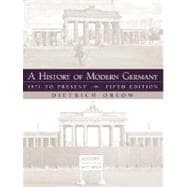 History of Modern Germany, A: 1871 to Present